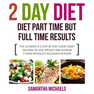 2 Day Diet: Diet Part Time But Full Time Results cover art