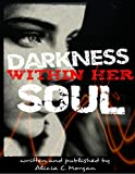 Darkness Within Her Soul (English Edition)