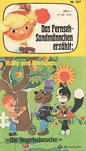 Das Fernseh-Sandmännchen erzählt: Nr. 107 Bully und Bienchen Die Vogelscheuche