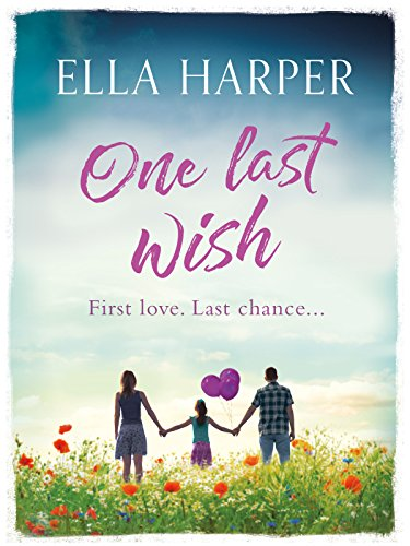 One Last Wish: A heartbreaking novel about love and loss