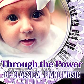 Through the Power of Classical Piano Music: First Baby Classical Piano Collection, Listen and Learn