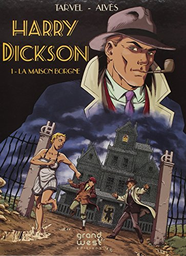 Harry Dickson, Tome 1 : La maison borgne