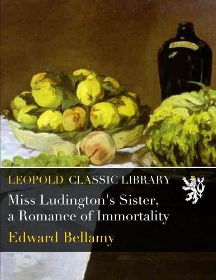下に向けます刈る確認Miss Ludington's Sister, a Romance of Immortality