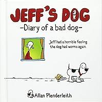 Jeff's Dog - Diary of a Bad Dog (Jeffs Dog)