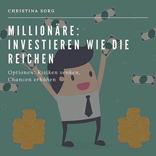 Milionäre: Investieren wie die Reichen - Optionen [Millionaires: Invest Like the Rich] Titelbild