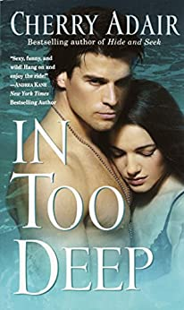 [Cherry Adair]のIn Too Deep (T-FLAC Psi Unit: Night Trilogy Book 4) (English Edition)