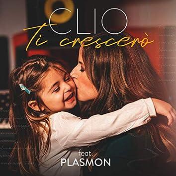 Ti crescerò (Fortissimissimo sarò) - CLIO feat. Plasmon