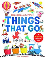 Beep-Beep and Zoom's Things That Go: A pop-up vehicles book (Pop Up Book)