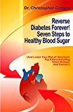 Reverse Diabetes Forever!: Seven Steps to Healthy Blood Sugar