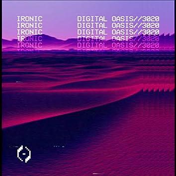 Digital Oasis//3020