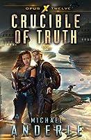 Crucible of Truth (Opus X)