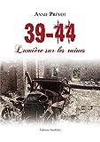 39-44 : lumière sur les ruines
