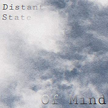 Distant State of Mind