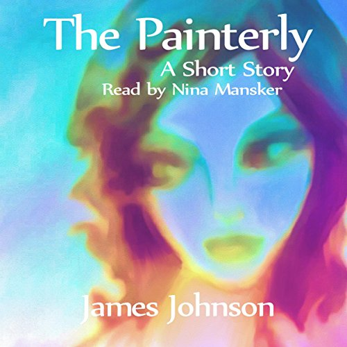 The Painterly: A Short Story audiobook cover art