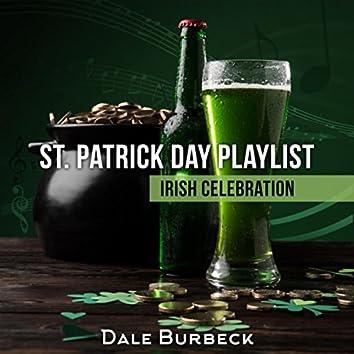 St. Patrick Day Playlist (Irish Celebration, Irish Anthems, Ultimate St. Patrick Celebration)