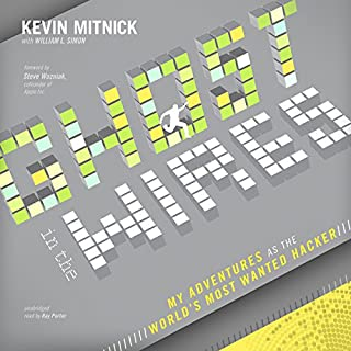 Ghost in the Wires     My Adventures as the World's Most Wanted Hacker              By:                                                                                                                                 Kevin Mitnick,                                                                                        William L. Simon                               Narrated by:                                                                                                                                 Ray Porter                      Length: 13 hrs and 59 mins     1,308 ratings     Overall 4.6