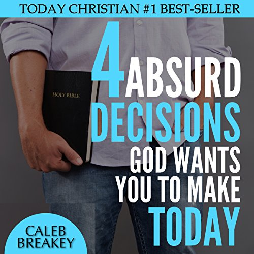 4 Absurd Decisions God Wants You to Make Today audiobook cover art