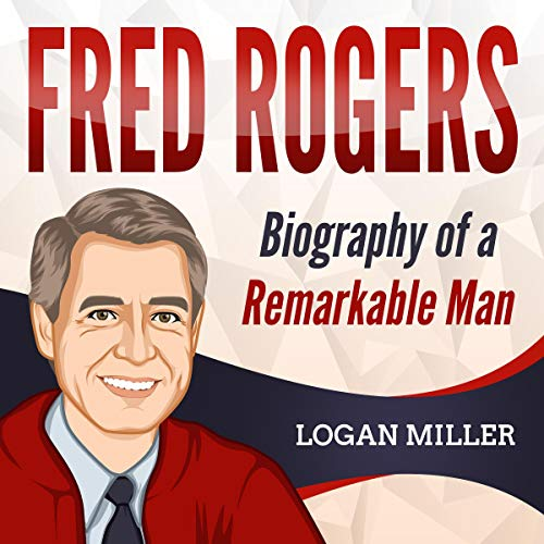 Fred Rogers By Logan Miller Audiobook Audible Com