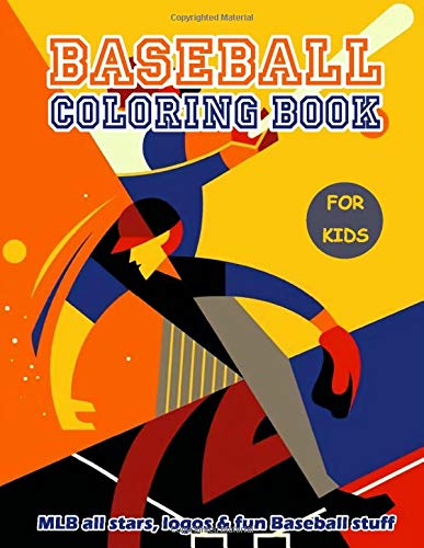 Baseball Coloring Book: MLB All Stars, Team Logos and Funny Baseball Stuff