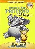 Harold & Hog Pretend For Real! (Elephant & Piggie Like Reading!) (Elephant & Piggie Like Reading! (6))