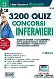Concorsi infermieri 3200 quiz. Quesiti svolti e commentati per la preparazione ai concorsi per infermiere e collaboratore professionale sanitario. Con software di simulazione