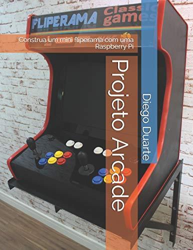 Projeto Arcade: Construa um mini fliperama com uma Raspberry Pi