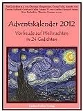 Adventskalender 2012 - Vorfreude auf Weihnachten in 24 Gedichten (German Edition)
