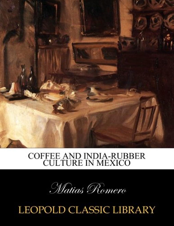 盆地液化する器具Coffee and india-rubber culture in Mexico