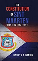 The Constitution of Sint Maarten: When It Is Time to Vote