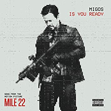 "Is You Ready (From ""Mile 22"")"