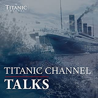 Titanic Channel Talks audiobook cover art