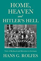 Home, Heaven and Hitler's Hell