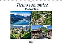 Ticino romanticoCH-Version (Wandkalender 2022 DIN A3 quer): Impressioni romantiche dal Ticino (Monatskalender, 14 Seiten )