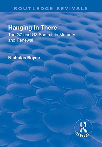 Hanging in There: The G7 and G8 Summit in Maturity and Renewal (Routledge Revivals) (English Edition)