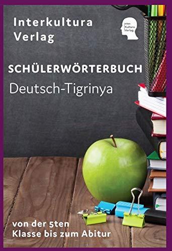 Schülerwörterbuch Deutsch-Tigrinya: Nachschlagwerk für Schulen von der 5ten Klasse bis zum Abitur (Schülerwörterbuch in acht Sprachen / von der 5ten Klasse bis zum Abitur)