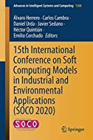 15th International Conference on Soft Computing Models in Industrial and Environmental Applications (SOCO 2020) (Advances in Intelligent Systems and Computing (1268))