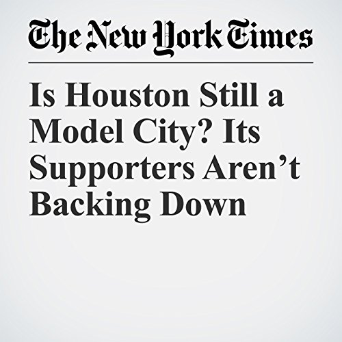 Is Houston Still a Model City? Its Supporters Aren't Backing Down copertina