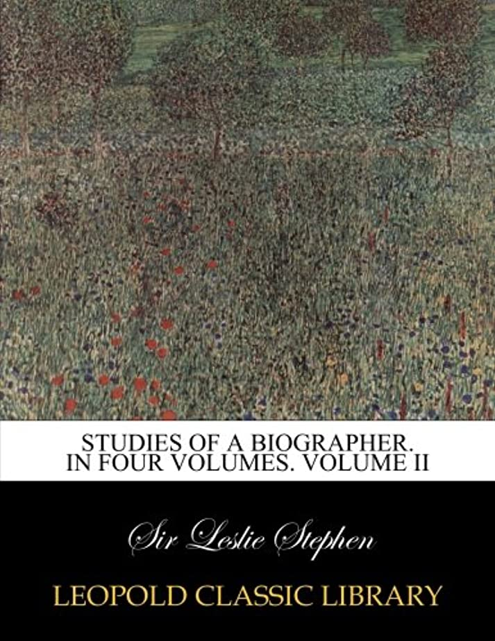 物理的に言語アクティブStudies of a Biographer. In Four Volumes. Volume II