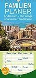 Andalusien - die Wiege vieler spanischer Traditione - Familienplaner hoch (Wandkalender 2019 , 21 cm x 45 cm, hoch): Andalusien ist die südlichste ... und Flamenco. (Monatskalender, 14 Seiten )