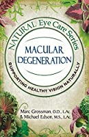 Natural Eye Care Series Macular Degeneration