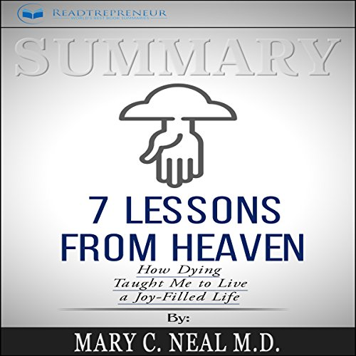 Summary: 7 Lessons from Heaven: How Dying Taught Me to Live a Joy-Filled Life cover art