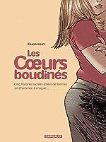 Les Coeurs boudinés - Tome 1 - Cinq histoires sucrées salées de femmes (et d'hommes) à croquer de Krassinsky