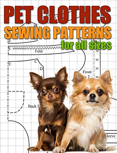 Pet Clothes Sewing Patterns for All Sizes: Sew Clothing for Your Dogs and Cats