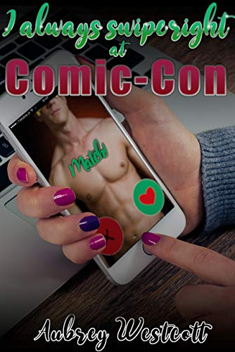 I Always Swipe Right At Comic-Con (English Edition)