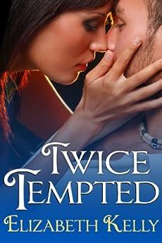 Twice Tempted by [Elizabeth Kelly]
