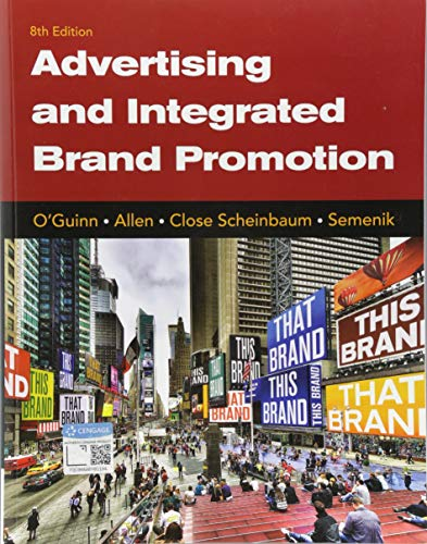 Compare Textbook Prices for Advertising and Integrated Brand Promotion 8 Edition ISBN 9781337110211 by O'Guinn, Thomas,Allen, Chris,Close Scheinbaum, Angeline,Semenik, Richard J.