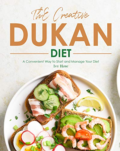 The Creative Dukan Diet: A Convenient Way to Start and...