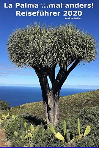 La Palma ...mal anders! Reiseführer 2020