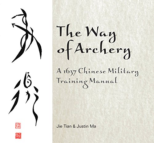 Compare Textbook Prices for The Way of Archery: A 1637 Chinese Military Training Manual 1 Edition ISBN 9780764347917 by Tian, Jie,Ma, Justin