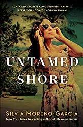 Untamed Shore by Silvia Moreno-Garcia book cover